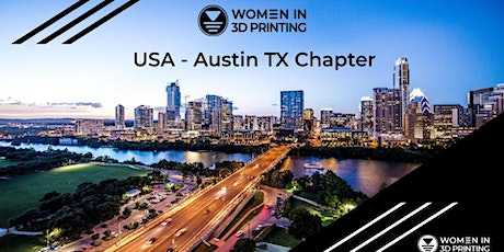 Women in 3D Printing Monthly Chapter- Austin tickets