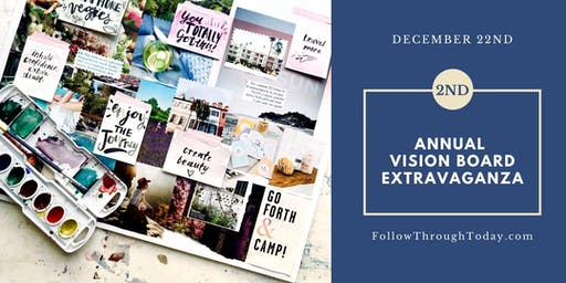 2nd Annual Vision Board Extravaganza!