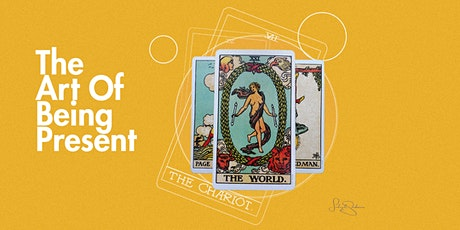The Art of Being Present - Exploration of Tarot tickets