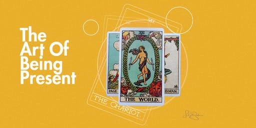 The Art of Being Present - Exploration of Tarot