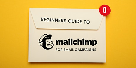 Beginner's Guide to Mailchimp for Email  tickets