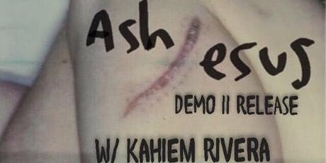 Ashjesus (EP Release) / Kahiem Rivera / Alexander Orange Drink / Wallet tickets