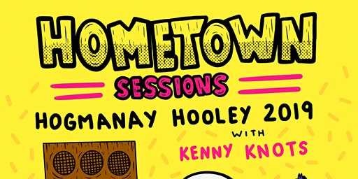 Hometown Sessions: Hogmanay Hooley 2019