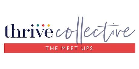 Thrive Collective - The Meet Up.  Bishop's Stortford, March tickets
