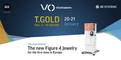VicenzaOro - T.Gold: meet the new Figure 4 Jewelry by 3D Systems biglietti