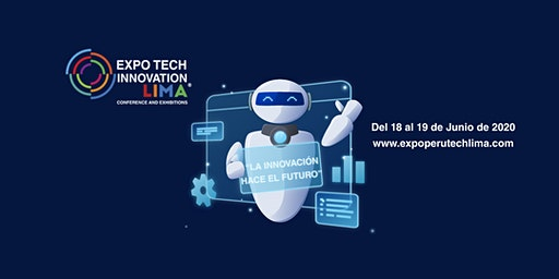 Expo Peru Technology & Innovation Lima 2020