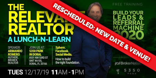 The Relevant Realtor 2020: A Lunch-n-Learn (How to Build a Leads Machine)