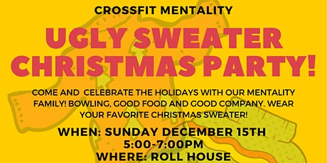CROSSFIT MENTALITY UGLY SWEATER CHRISTMAS PARTY! tickets