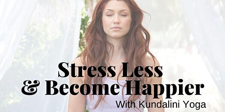 Stress Less & Become Happier with Kundalini Yoga tickets
