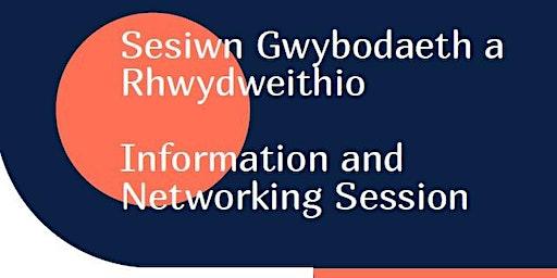 Sesiwn Gwybodaeth a Rhwydweithio Information and Networking Session