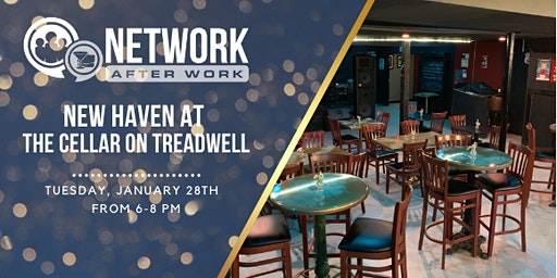 Network After Work New Haven at The Cellar on Treadwell