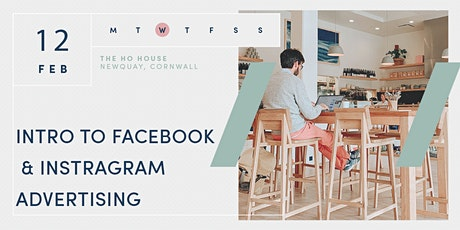 INSTAGRAM + FACEBOOK ADVERTISING | NEWQUAY | 12 FEB 2020 tickets