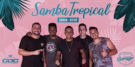 Samba Tropical com CDC ingressos