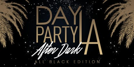 Day Party LA: After Dark [All Black Edition] tickets