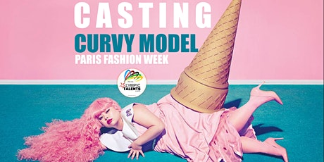 CASTING / Models CURVY Contest  Olympic Talents  in PARIS 2020 April 12th billets