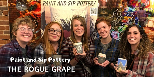 Paint & Sip Pottery at The Rogue Grape!