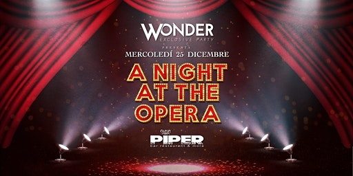 Wonder ・Christmas Party・Exclusive Party・A Night At The Opera