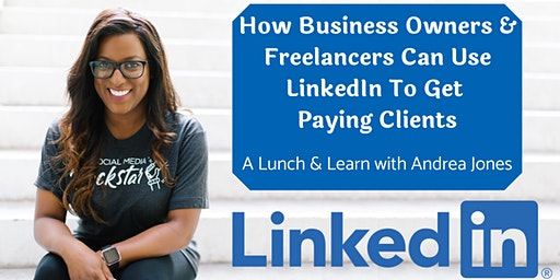 How Business Owners and Freelancers Can Use LinkedIn to Get Paying Clients