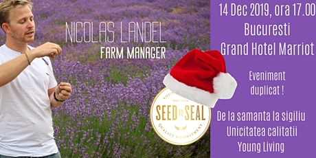 !!! NOU! SEED TO SEAL cu Nicolas Landel ~ unicitatea calitatii Young Living tickets