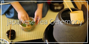 Japanese Tea Ceremony during 3rd Saturdays at Japan...