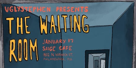UglyStephen presents: The Waiting Room III @ Saige Cafe tickets