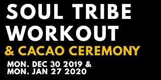 Soul Tribe Workout & Cacao Ceremony