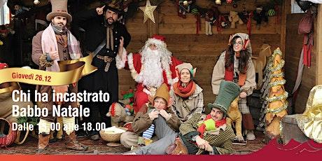 Chi ha incastrato Babbo Natale? biglietti