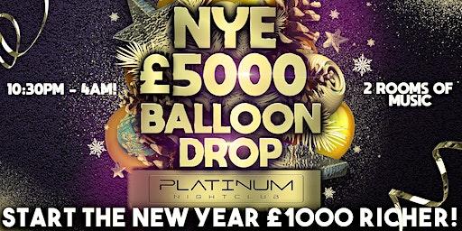 NYE £5000 Balloon Drop