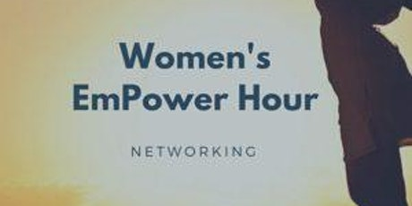 Women's Empower Hour and Enlightened Networking Support Circle tickets