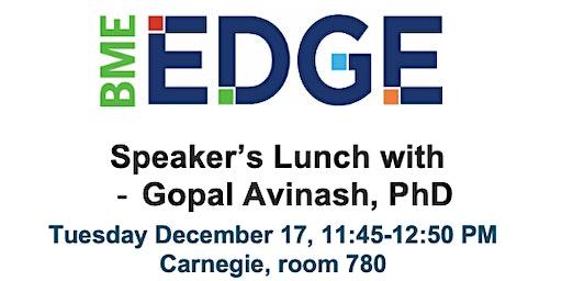 Speaker's Lunch with Gopal Avinash, PhD