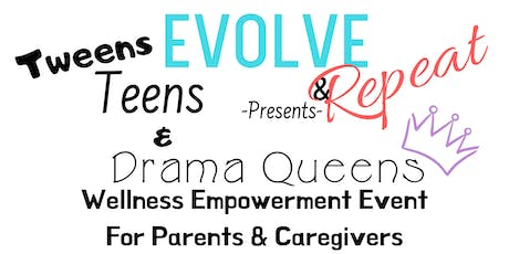 EVOLVE & Repeat》 Tweens, Teens & Drama Queens tickets