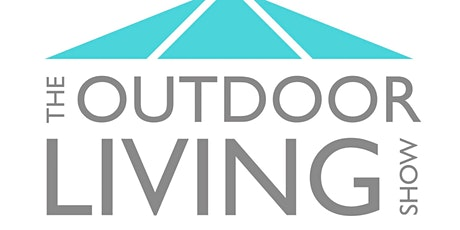The Outdoor Living Show! 1st-2nd May 2020 tickets