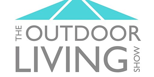 The Outdoor Living Show! 1st-2nd May 2020
