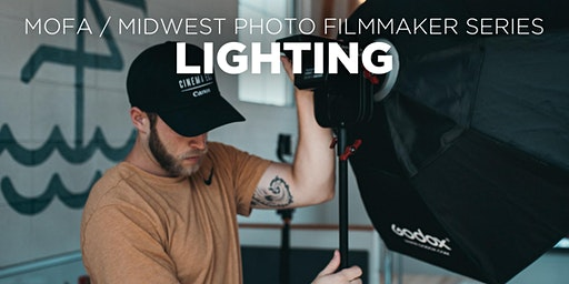 Lighting for Filmmaking Presented by MOFA + Midwest Photo
