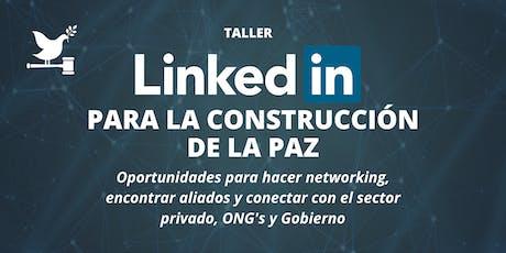 Taller LinkedIn para la construcción de la paz tickets