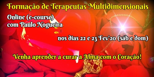 CURSO ONLINE DE TERAPIA MULTIDIMENSIONAL em Fev'20 c/ Paulo Nogueira
