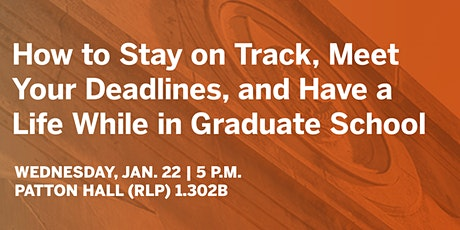 How to Stay on Track, Meet Your Deadlines, and Have a Life While in Graduate School tickets