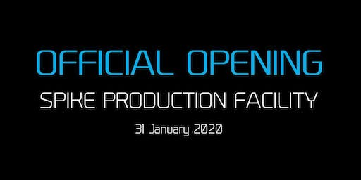 SPIKE  Production Facility - Official Opening
