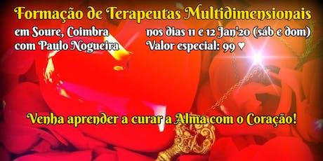 CURSO DE TERAPIA MULTIDIMENSIONAL em SOURE, COIMBRA por 99 eur em Jan'20 c/ Paulo Nogueira bilhetes