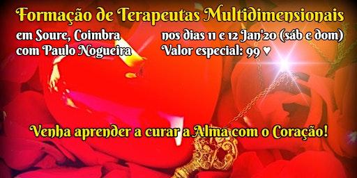 CURSO DE TERAPIA MULTIDIMENSIONAL em SOURE, COIMBRA por 99 eur em Jan'20 c/ Paulo Nogueira