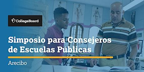 Simposio para Consejeros de Escuelas Públicas - Arecibo boletos