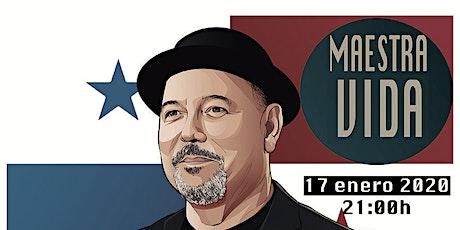 Homenaje a Rubén Blades por MAESTRA VIDA entradas