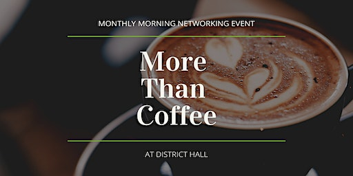 "District Hall's Monthly ""More Than Coffee"""