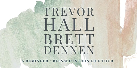 Trevor Hall & Brett Dennen tickets