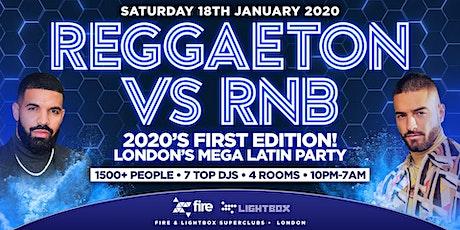 "REGGAETON VS RNB - 2020's FIRST EDITION ""LONDON'S MEGA LATIN PARTY"" @ FIRE & LIGHTBOX SUPERCLUBS - 18/01/2020 tickets"