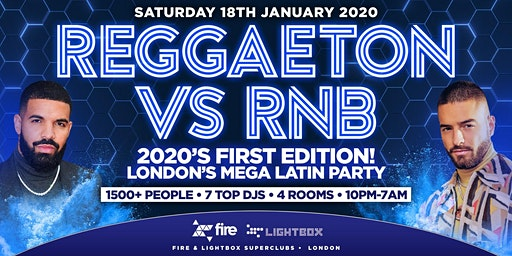 "REGGAETON VS RNB - 2020's FIRST EDITION ""LONDON'S MEGA LATIN PARTY"" @ FIRE & LIGHTBOX SUPERCLUBS - 18/01/2020"