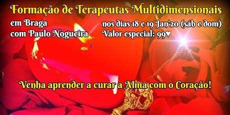 CURSO DE TERAPIA MULTIDIMENSIONAL em BRAGA em Jan'20 por 99eur c/ Paulo Nogueira bilhetes