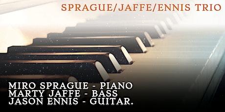 Sprague/Jaffe/Ennis Trio tickets