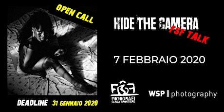 Hide The Camera - FSF Talks biglietti