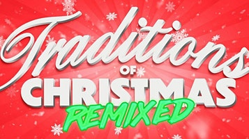 """""""Traditions of Christmas: Remixed"""""""